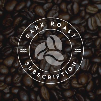 Dark Roast Subscription